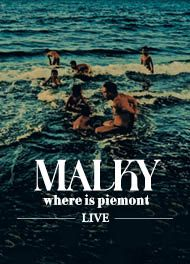 Malky - Where is Piemont - Live 2016