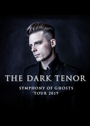 The Dark Tenor - Symphony of Ghosts Tour 2019