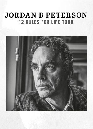 Dr. Jordan B. Peterson - 12 Rules for Life Tour